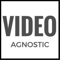 Video Agnostic